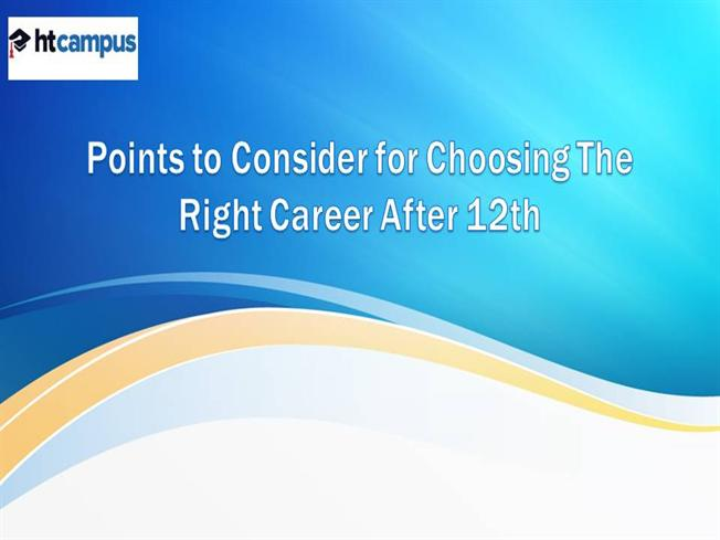 Points to Consider for Choosing the Right Career After 12Th