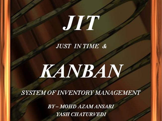 Just in Time  Kanban System of Inventory ManagementauthorSTREAM