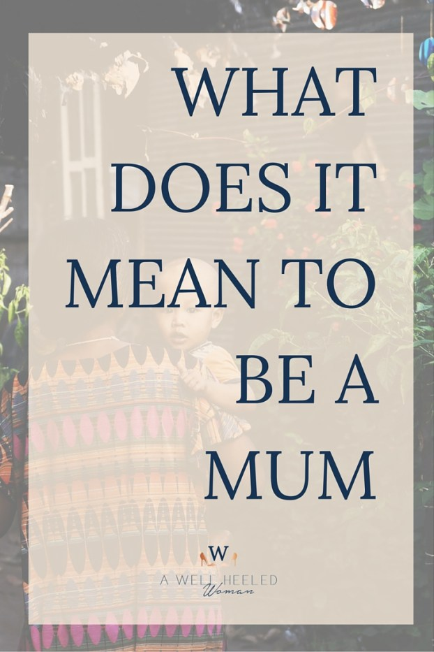 What does it mean to be a mother
