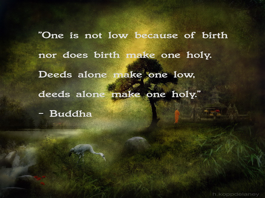 I Love Myself Quotes Wallpapers Buddha Quote 7 One Is Not Low Because Of Birth Nor Does