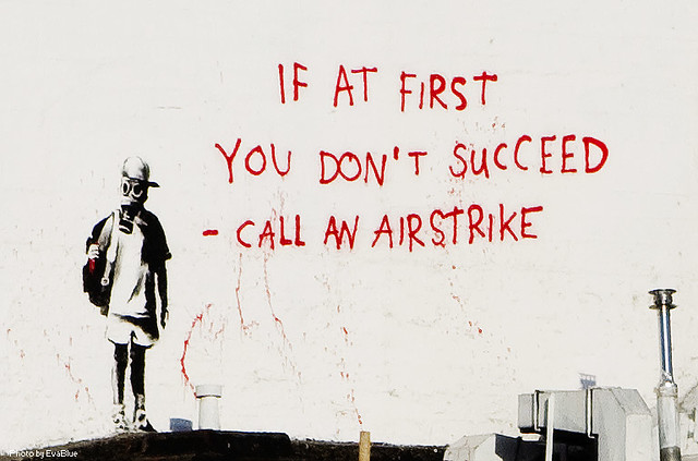 Broadway Quotes Wallpaper Banksy If At First You Don T Succeed Call An Airstrik