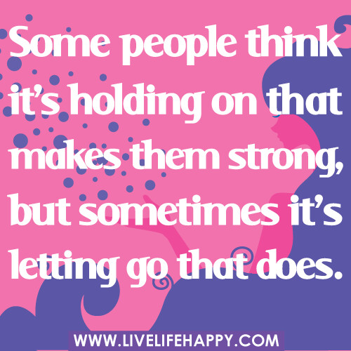 Free Cute Wallpapers With Quotes Some People Think It S Holding On That Makes Them Strong