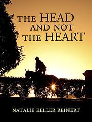 The Head and Not the Heart by Natalie Keller Reinert