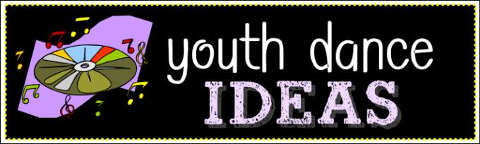 Youth Dance Ideas
