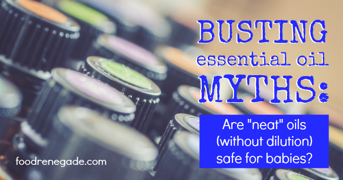 Undiluted Essential Oils for Babies Busted Essential Oil Myth #3