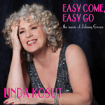 Linda Kosut: Easy Come, Easy Go: The Music of Johnny Green