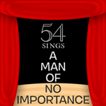 54 Sings A Man of No Importance