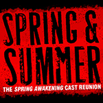 Spring & Summer: The Spring Awakening Cast Reunion