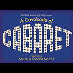 Mar. 11: A Cavalcade of Cabaret