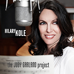 Hilary Kole: The Judy Garland Project