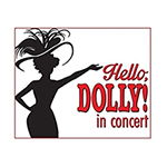 July 8 & 9: Hello, Dolly! in Concert