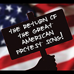 Scott Siegel Presents: Return of the Great American Protest Songs