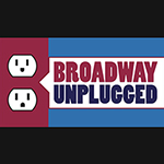 May 1: Broadway Unplugged