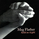 Meg Flather: Hold On Tight