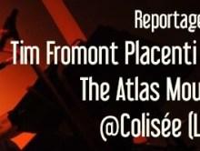 Frànçois and The Atlas Mountains + Tim Fromont Placenti, Colisée Lens, janvier 2015