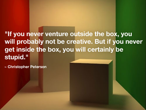Before You Think Outside The Box Think Inside Of It