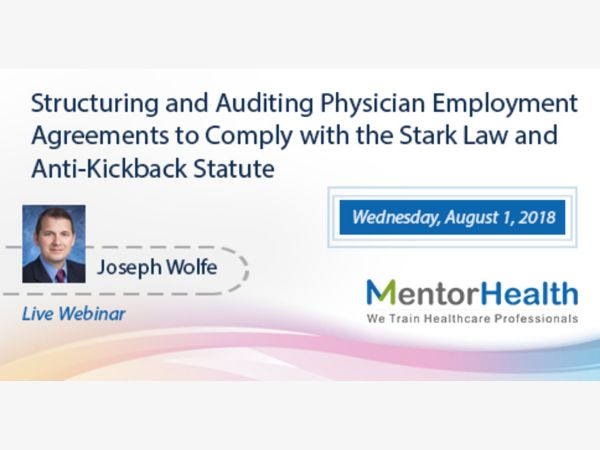Aug 1 Structuring and Auditing Physician Employment Agreements