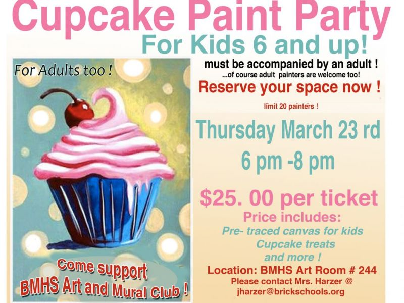 Mar 23 BMHS ART CLUB CUPCAKE PAINT PARTY for children and adults
