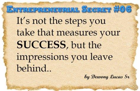 Entrepreneurs Secret #6