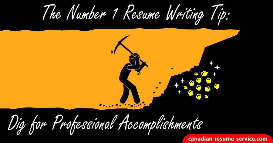 The Number 1 Resume Writing Tip Dig for Professional Accomplishments - professional accomplishments resume
