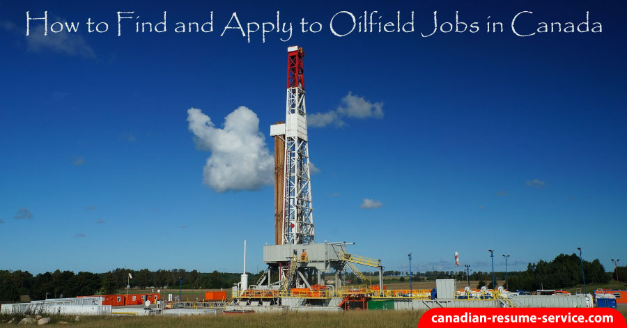 How to Find and Apply to Oilfield Jobs in Canada to Get Results - Drill Rig Operator Sample Resume