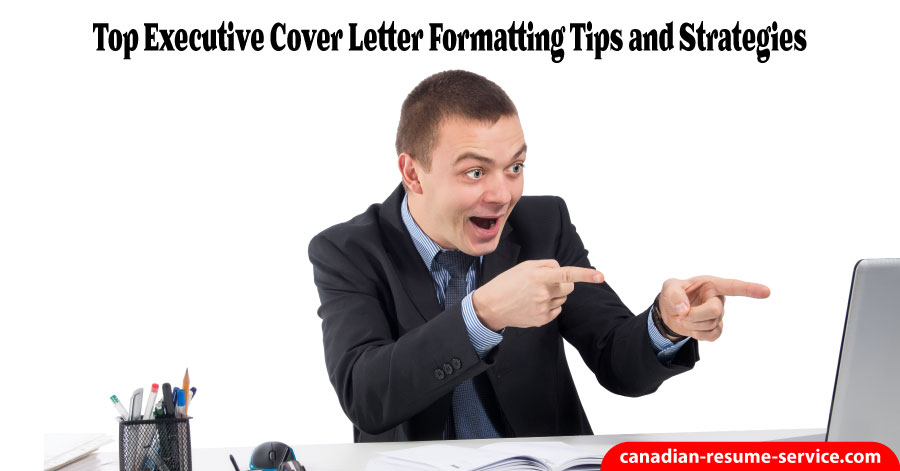 Top Executive Cover Letter Writing and Formatting Tips for 2019