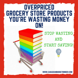 overpriced-grocery-store-products-yourre-wasting-money-on