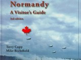 The Canadian Battlefields in Normandy: A Visitor's Guide, 3rd edition by Terry Copp and Michael Bechthold