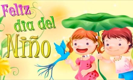 Frases Para el Dia del Niño – Feliz Dia del Niño