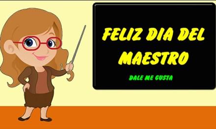 Feliz Dia del Maestro, Feliz Dia del Profesor, Frases y Poemas para el dia del Maestro