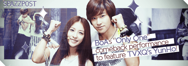 """Spazz Post: BoA's """"Only One"""" comeback performance to feature TVXQ's YunHo!"""
