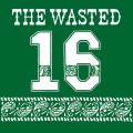 THE WASTED『16』