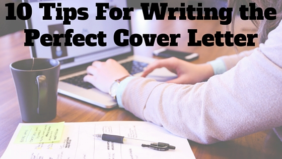 10 Tips For Writing the Perfect Cover Letter - Noomii Career Blog - writing a perfect resume