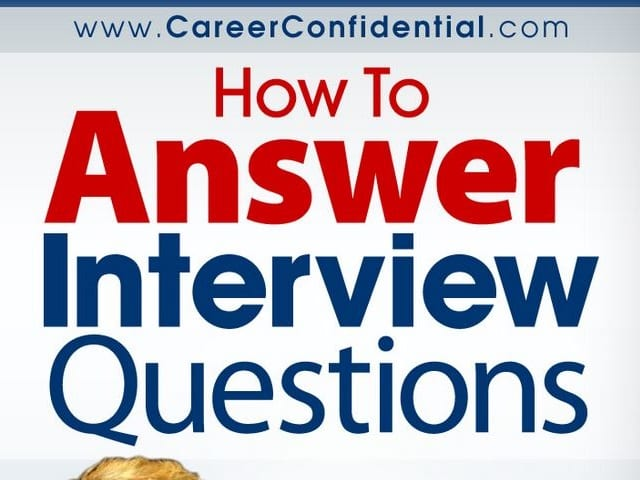 - Job Interview Questions and Answers - how to answer interview questions