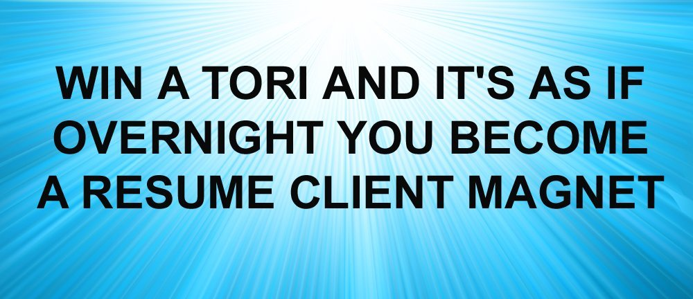 Toast of the Resume Industry Awards (TORI) - the resume place
