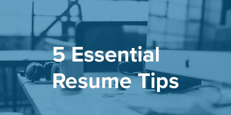 5 Essential Resume Tips - CareerJSM - 5 resume tips