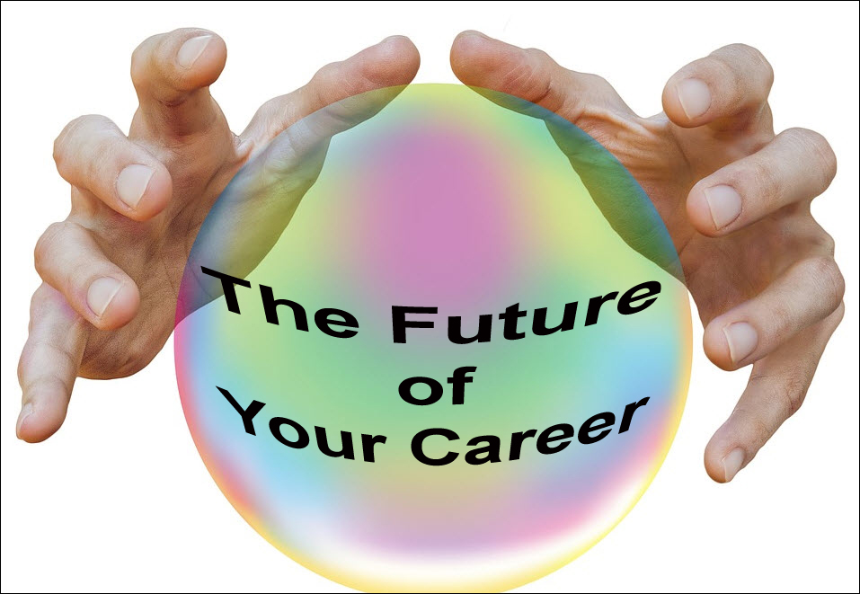 Your Career A Good Choice for the Future? - Career Lantern