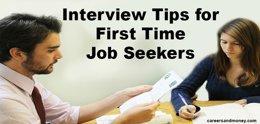 Interview Tips for First Time Job Seekers - careersandmoney