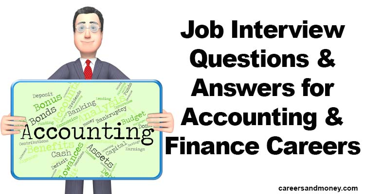 Job Interview Questions and Answers for Accounting and Finance - Sample Interview Questions And Answers