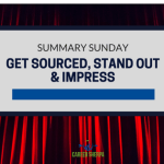 Summary Sunday: Get Sourced, Stand Out and Impress