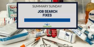 Summary Sunday: Job Search Fixes