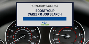 Summary Sunday: Boost Your Career and Job Search