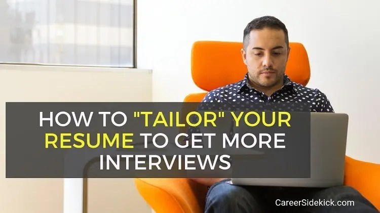 How to Tailor a Resume to a Specific Job \u2022 Career Sidekick
