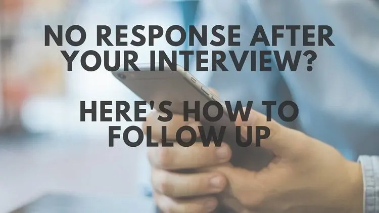 No Response After an Interview? Here\u0027s How to Follow Up By Email