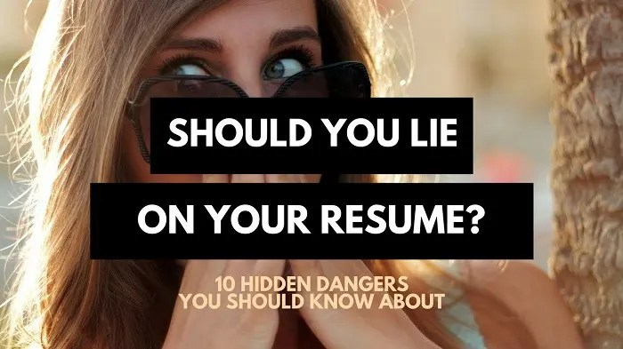 Is It Worth Lying On Your Resume? 10 Hidden Dangers \u2022 Career Sidekick