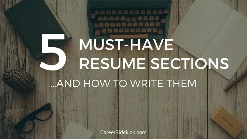 5 Must-Have Resume Sections and How to Write Them \u2022 Career Sidekick