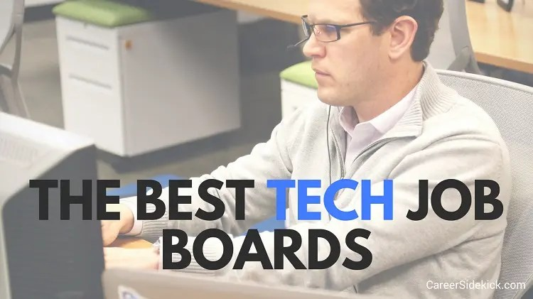 The 55 Best Tech and IT Job Boards for 2019 \u2022 Career Sidekick