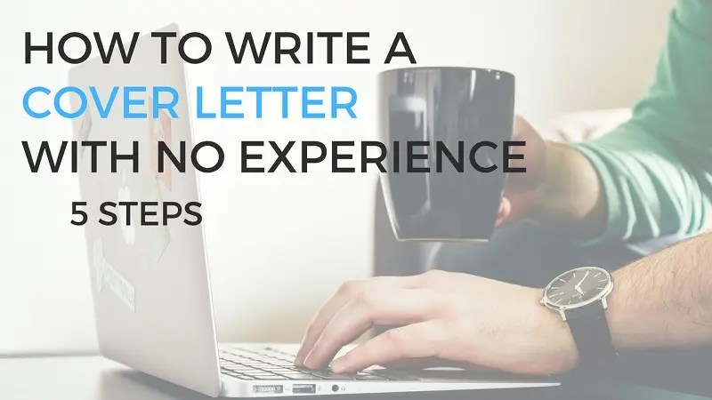 How To Write A Cover Letter With No Work Experience \u2022 Career Sidekick