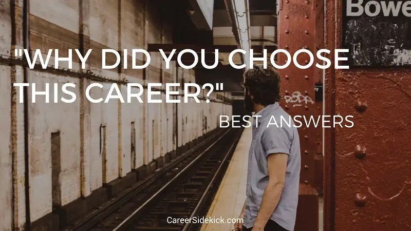 Why Did You Choose This Career?\