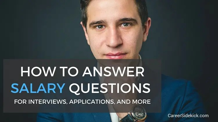How To Answer Salary Expectations Questions \u2022 Career Sidekick